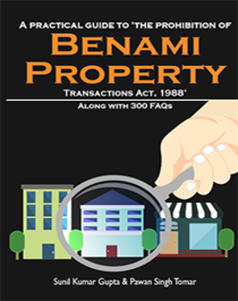 A Practical Guide To 'The Prohibition Of Benami Property Transactions Act,1988'